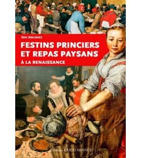 Festins princiers et repas paysans à la renaissance - Eric Birlouez