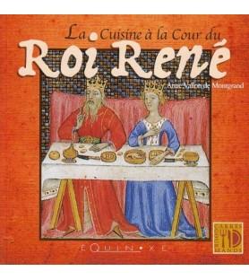 La cuisine à la cour de roi René