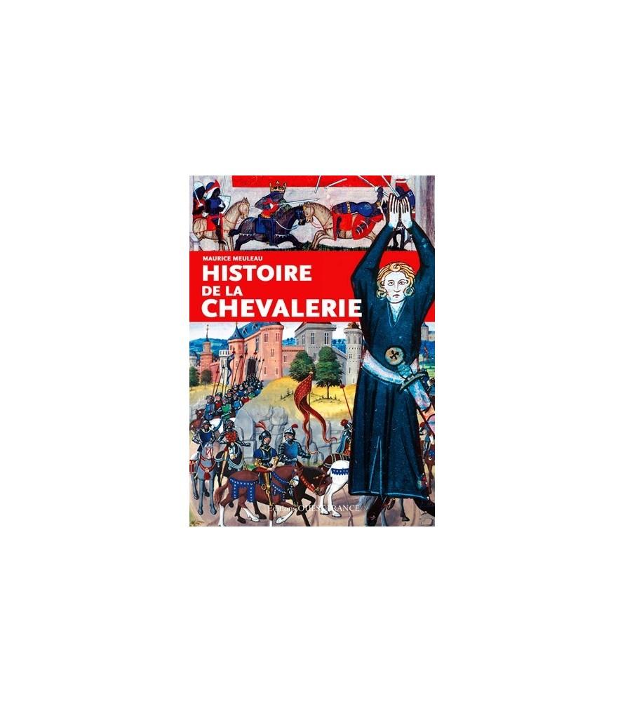 Histoire de la chevalerie - Maurice Meuleau