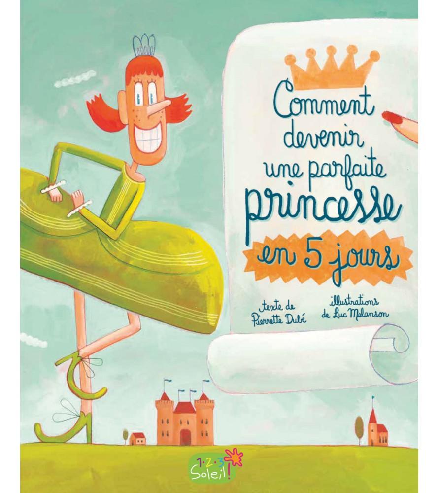 Comment devenir une parfaite princesse