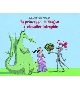La princesse, le dragon et le chevalier intrépide