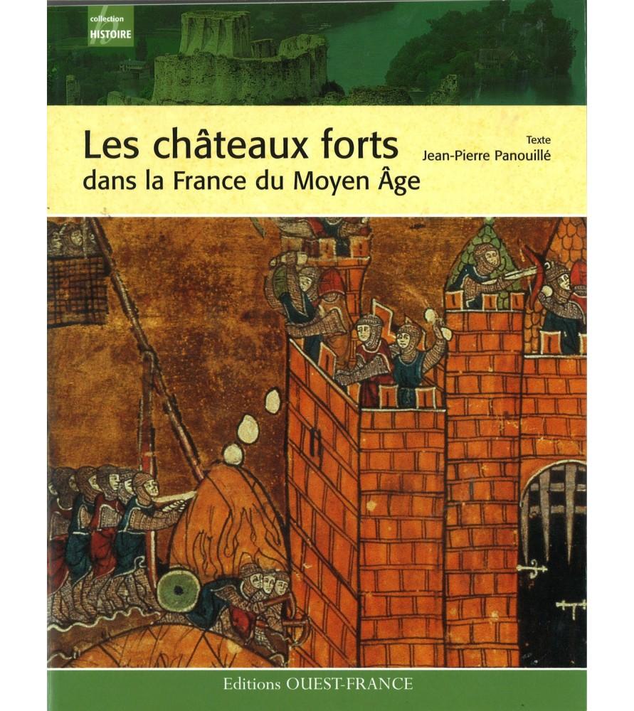Les châteaux forts dans la France du Moyen Age - Jean Panouillé