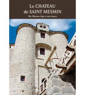 Le Château de Saint Mesmin, Du Moyen-Age à nos jours